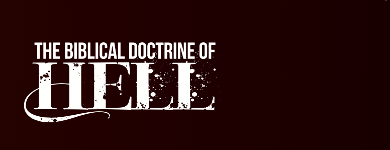 The Biblical Doctrine of Hell