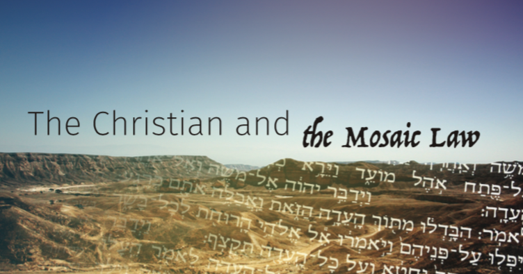 The Christian and the Mosaic Law