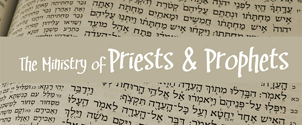 The Ministry Of Priests And Prophets